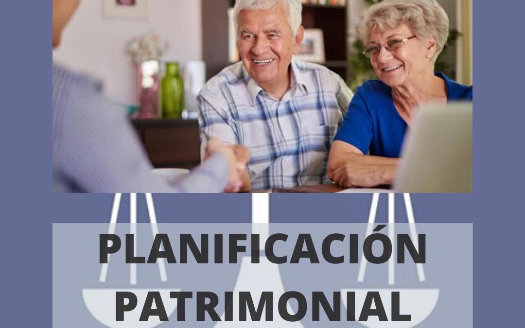 PLANIFICACIÓN PATRIMONIAL Y SUCESORIA