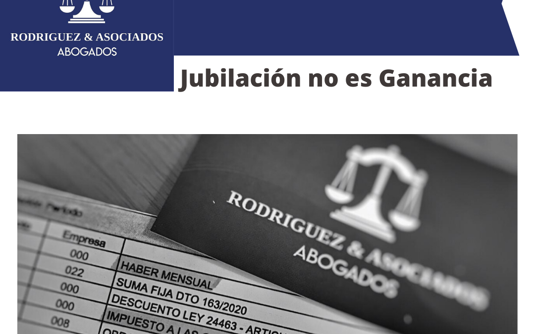 LA JUBILACIÓN NO ES GANANCIA